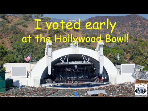 I voted early at the Hollywood Bowl!