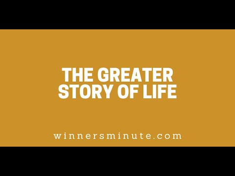 The Greater Story of Life // The Winner's Minute With Mac Hammond