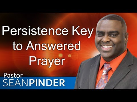 PERSISTENCE, KEY TO ANSWERED PRAYER - PARTNER PRAYER MEETING