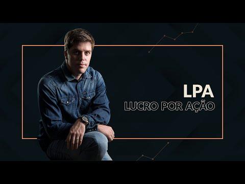 LPA - Lucro por Ação: Como avaliar se uma empresa é lucrativa.