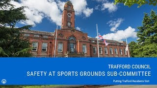 Trafford Council Safety at Sports Grounds Sub-Committee Meeting - 4.00pm Wednesday 23 January 2019