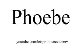 How to Pronounce Phoebe