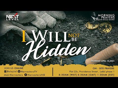 Next Level Prayer  I Will Not Be Hidden   Pst Bolaji Idowu  15th April 2021