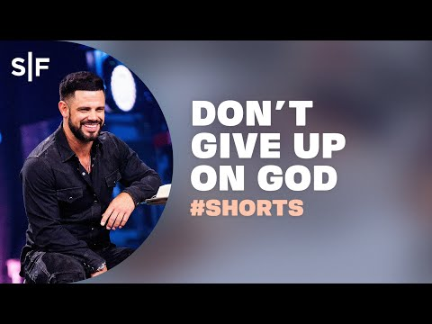 Don't Give Up On God #Shorts  Steven Furtick