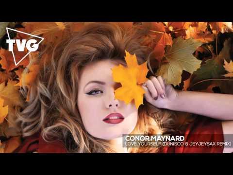 Conor Maynard - Love Yourself (Dunisco & JeyJeySax Remix) - UCouV5on9oauLTYF-gYhziIQ