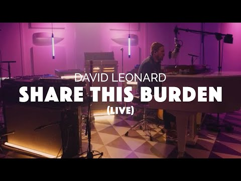 David Leonard - Share This Burden (Official Live Video)