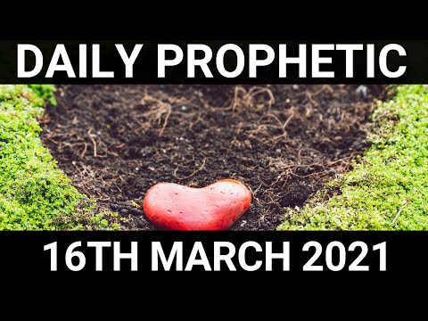 Daily Prophetic 16 March 2021 4 of 7