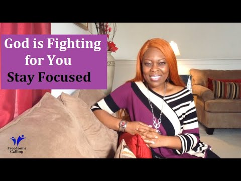 God is Fighting for You: Stay Focused