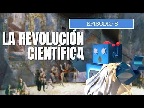 La Ciencia a través de la Historia - Episodio 8