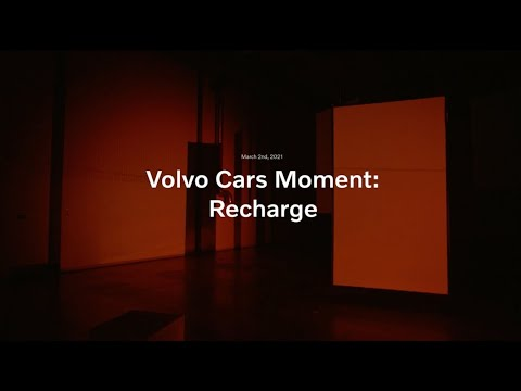 Volvo Cars Moment: Recharge