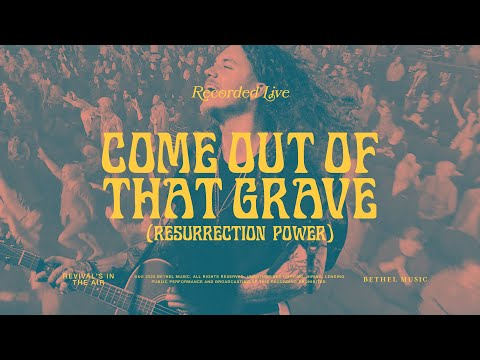 Come Out of that Grave (Resurrection Power)  - Bethel Music feat. Brandon Lake