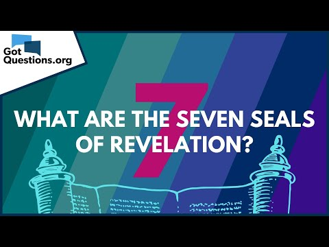 What are the seven seals of Revelation?  GotQuestions.org