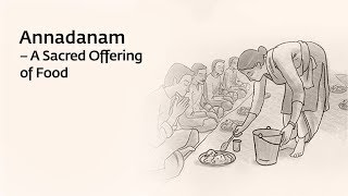 Annadhanam - A Sacred Offering of Food