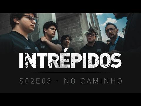 INTRÉPIDOS - No Caminho   S02E03 INTZ x BRAVE