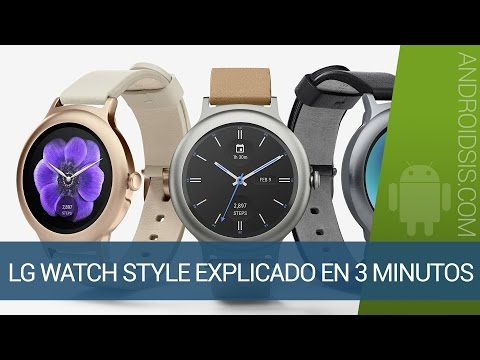 LG Watch Style, te lo explicamos en 3 minutos
