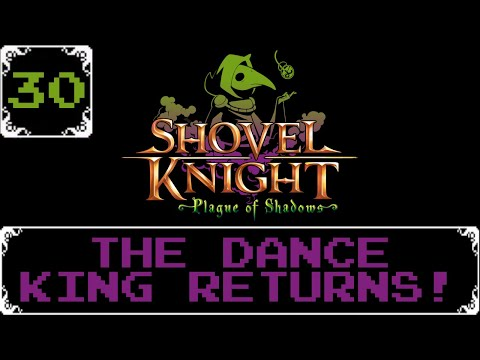 The Dance King Returns!   Shovel Knight: Treasure Trove Let s Play [Part 30]