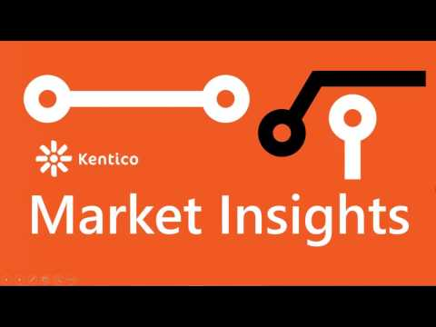 Kentico Market Insights Webinar - Sharing the Responsibilities of Content Management