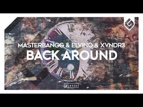 MasterBangg & Elvino, XVNDR3 - Back Around - UCAHlZTSgcwNNpf8LV3E6kDQ