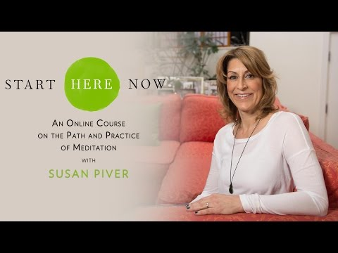 Start Here Now: An Online Course on the Path and Practice of Meditation with Susan Piver