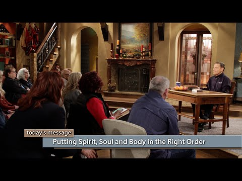 Putting Spirit, Soul and Body in the Right Order