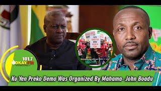 Ku Yen Preko Demo Was Organized By Mahama- John Boadu