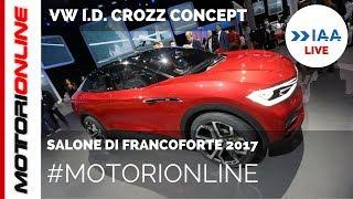 Volkswagen I.D. Crozz Concept | LIVE al Salone di Francoforte 2017