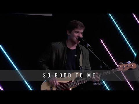 So Good To Me  Aaron Roberts  2.27.19