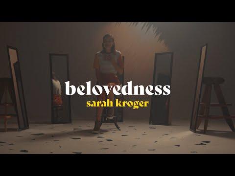 Belovedness - Sarah Kroger (Official Music Video)