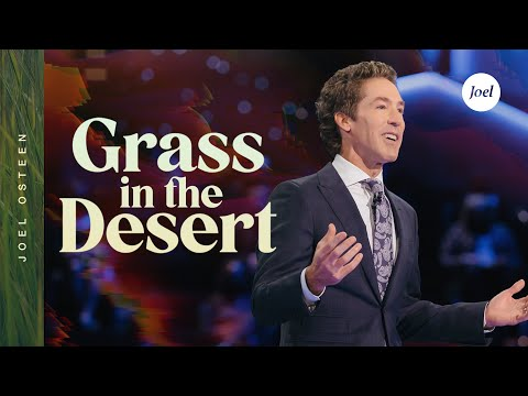 Grass In The Desert  Joel Osteen