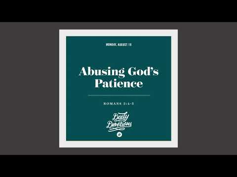 Abusing Gods Patience - Daily Devotion