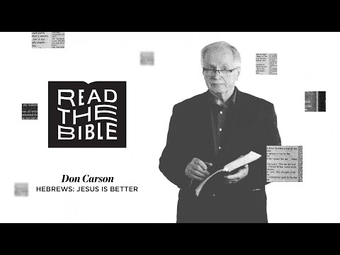 Don Carson  Hebrews: Jesus is Better