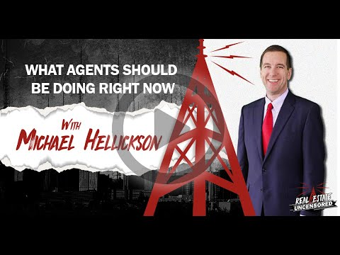 What Agents Should be Doing Right Now w/Michael Hellickson