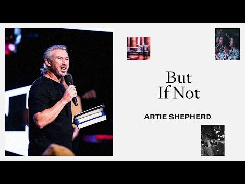 But If Not  Artie Shepherd  Hillsong Church Online