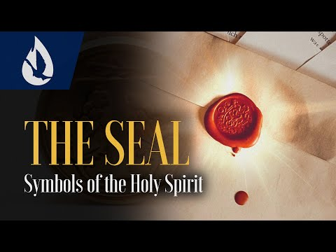 Symbols of the Holy Spirit: The Seal