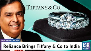 Reliance Brings Tiffany & Co to India