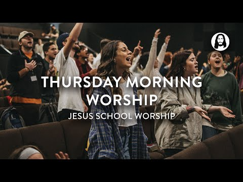 Thursday Morning Worship  Jesus School Worship