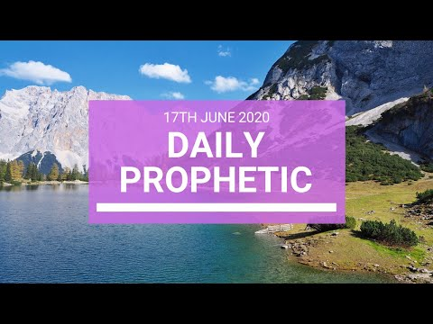 Daily Prophetic 17 June 2020 3 of 7