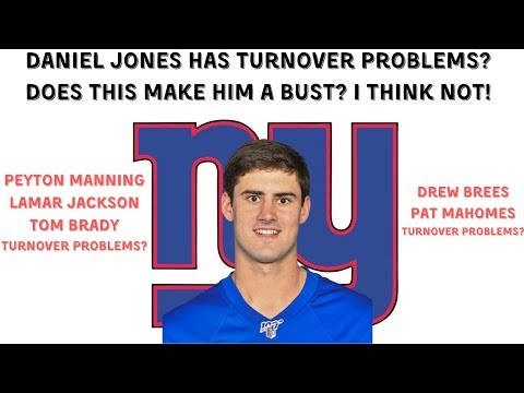 Daniel Jones Has Turnover Problems! Is He A Bust? COME ON PEOPLE, I THINK NOT!