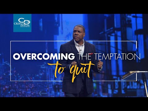 Overcoming The Temptation To Quit - Sunday Service