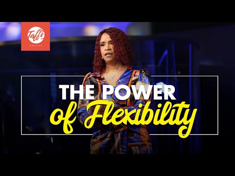 The Power of Flexibility  - Wednesday Morning Service