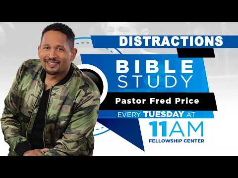 Distractions - CCC Tuesday Morning Bible Study Live! Pastor Fred Price Jr. 06-15-2021