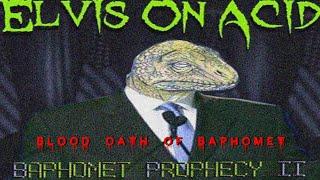 eLVIS oN aCID - Blood Oath Of Baphomet