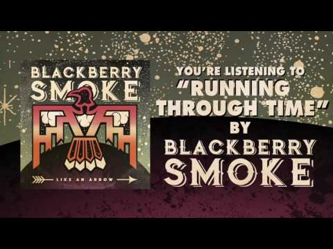 BLACKBERRY SMOKE - Running Through Time (Official Audio)