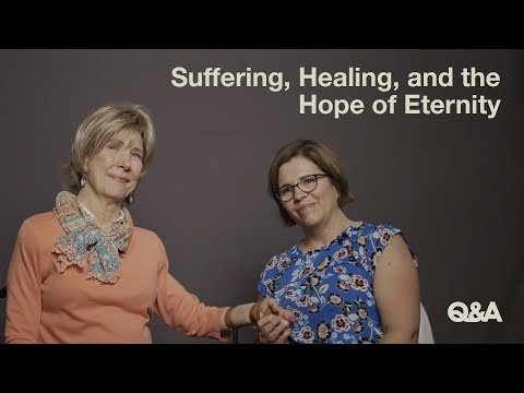 Suffering, Healing, and the Hope of Eternity  Joni Eareckson Tada & Nancy Guthrie