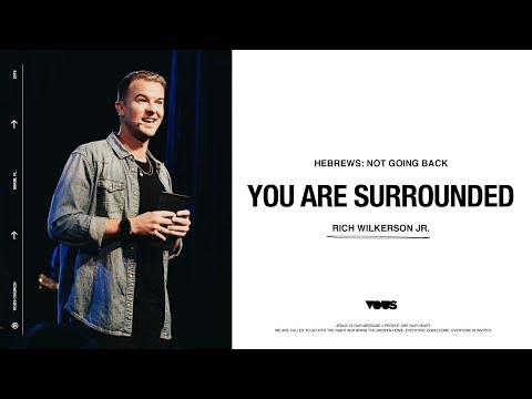 Rich Wilkerson Jr.  Hebrews:  You Are Surrounded