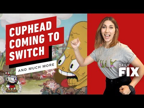 Cuphead and More Coming to Nintendo Switch - IGN Daily Fix - UCKy1dAqELo0zrOtPkf0eTMw