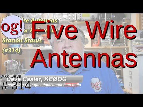 Five Wire Antennas Vying for Reference Station (#314)
