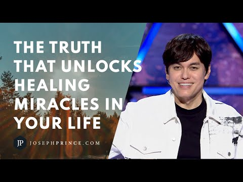 The Truth That Unlocks Healing Miracles In Your Life  Joseph Prince