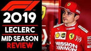 Charles Leclerc F1 2019 Mid Season Review