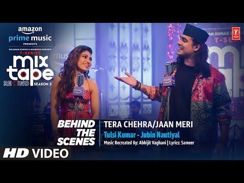 Making Of Tera Chehra/Jaan Meri★Ep- 1   Tulsi K /Jubin B   T-Series Mixtape Rewind S3   Abhijit V